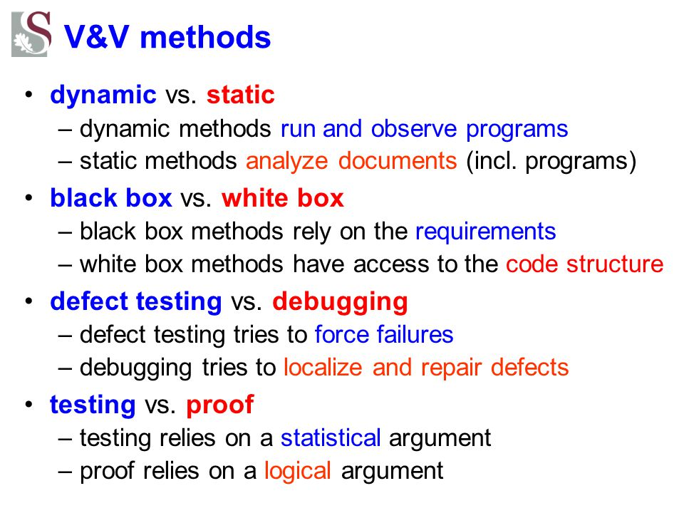 V&V methods dynamic vs. static black box vs. white box