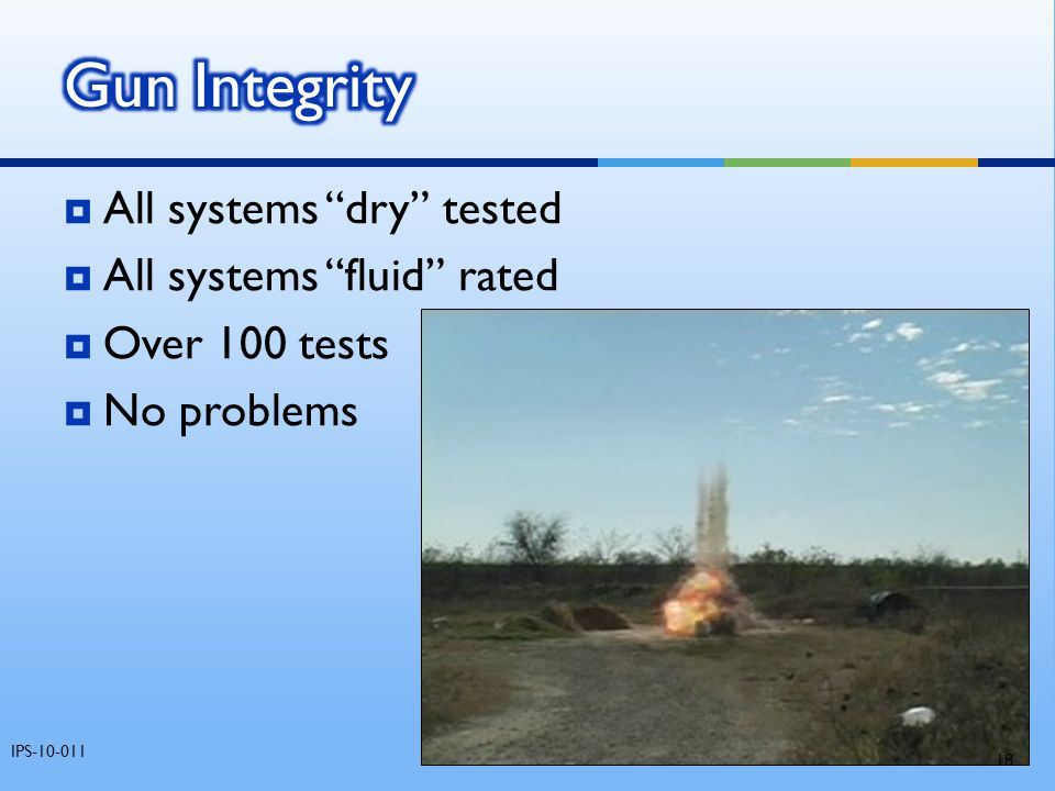 Gun Integrity All systems dry tested All systems fluid rated