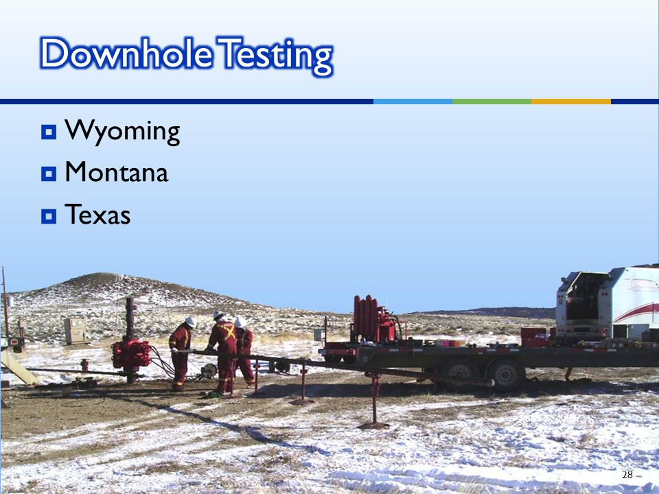 Downhole Testing Wyoming Montana Texas IPS-10-011