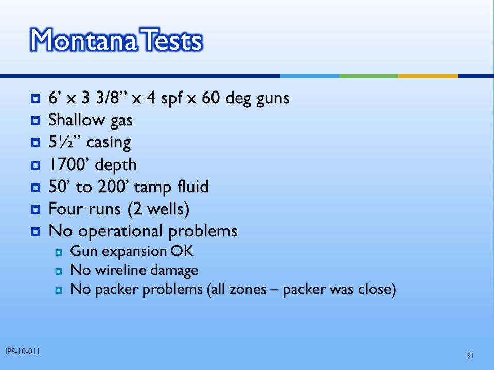 Montana Tests 6' x 3 3/8 x 4 spf x 60 deg guns Shallow gas 5½ casing