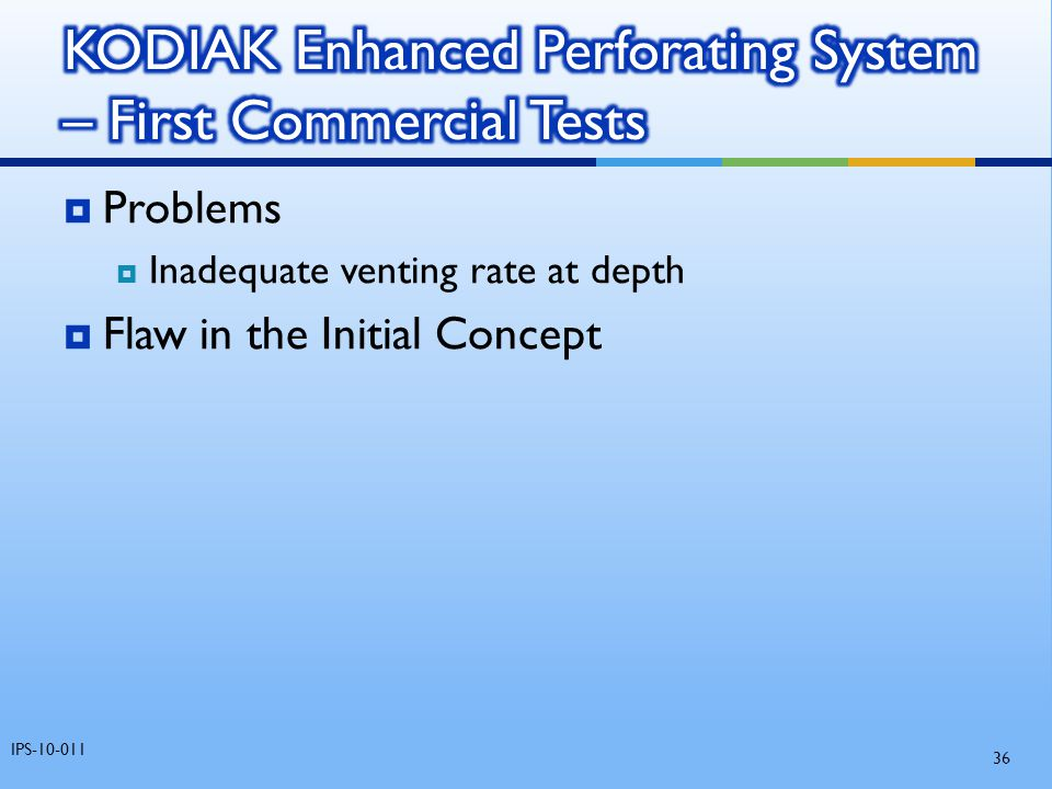 KODIAK Enhanced Perforating System – First Commercial Tests