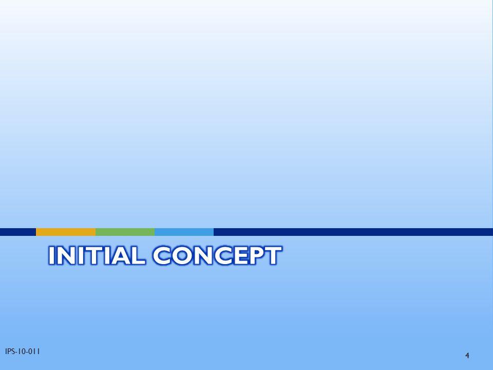 Initial Concept IPS-10-011