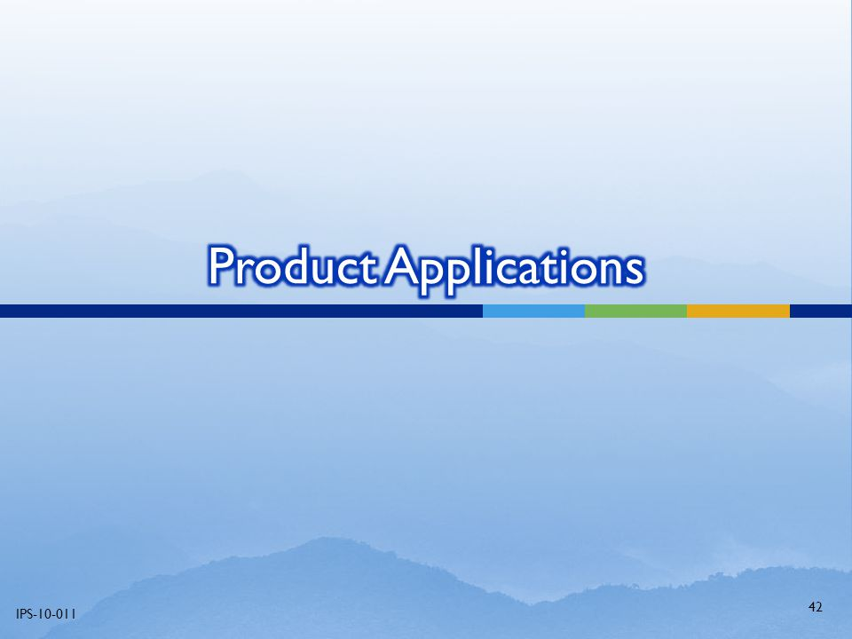 Product Applications IPS-10-011