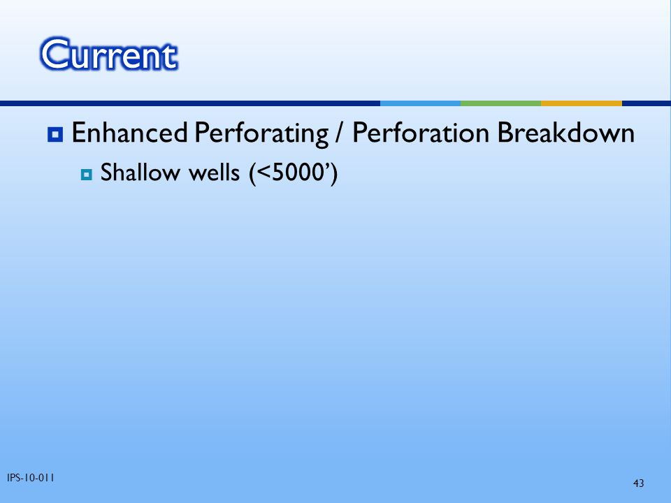 Current Enhanced Perforating / Perforation Breakdown