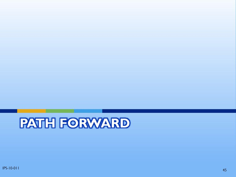 Path Forward IPS-10-011