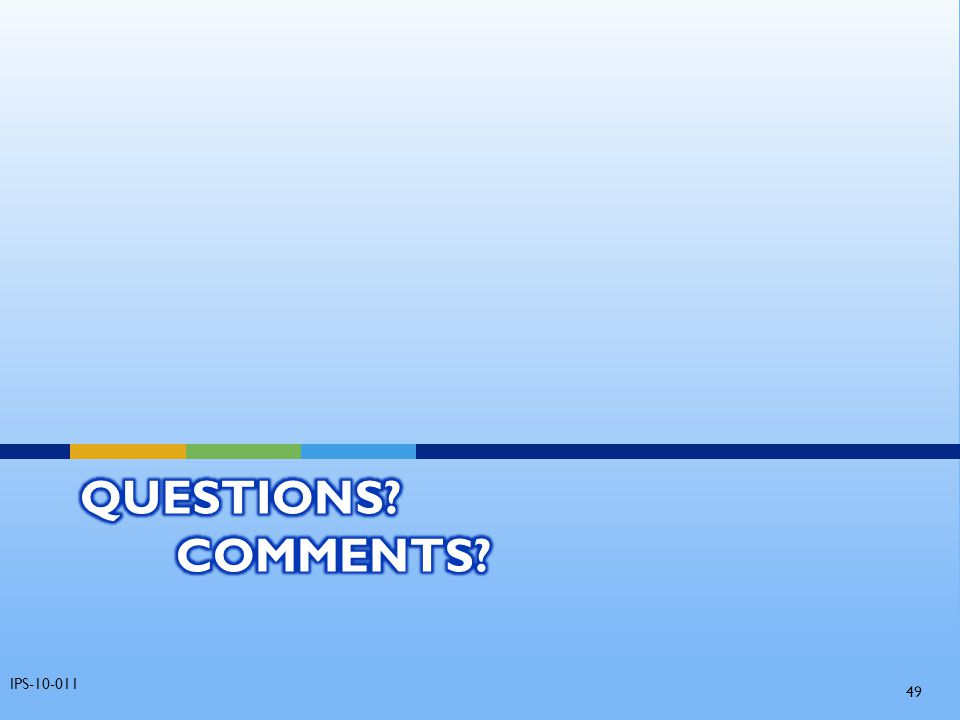 Questions Comments IPS-10-011