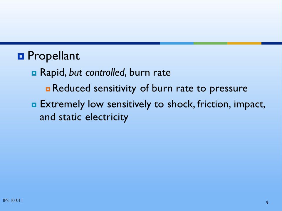Propellant Rapid, but controlled, burn rate