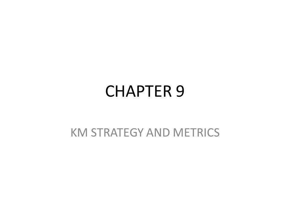 KM STRATEGY AND METRICS