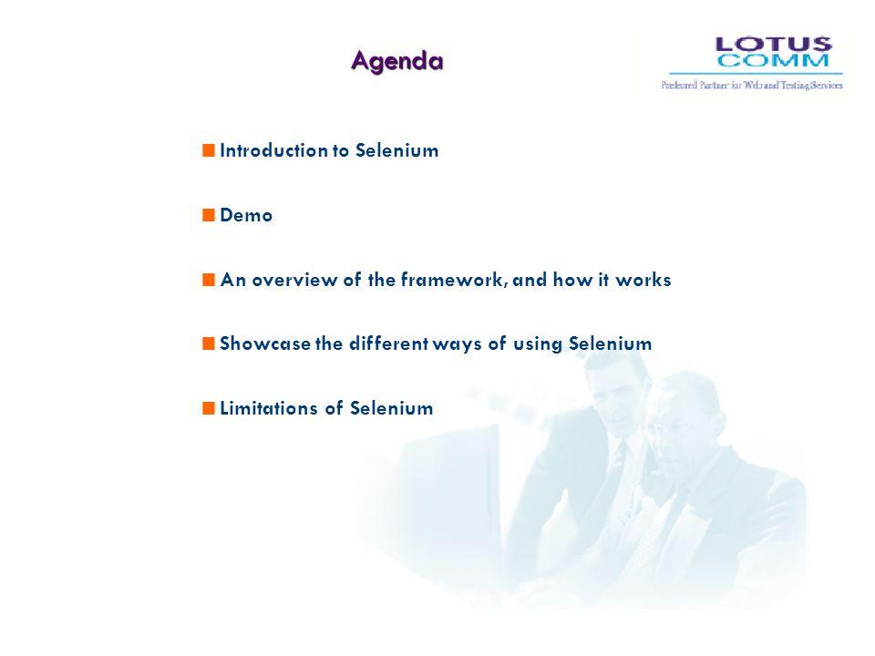 Agenda Introduction to Selenium Demo