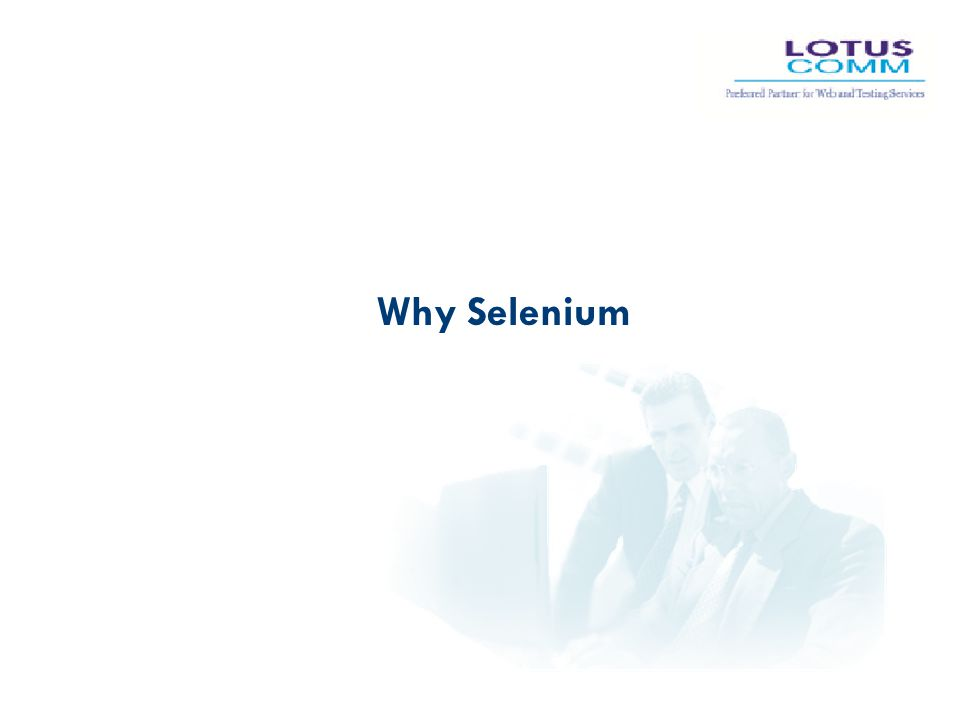 Why Selenium