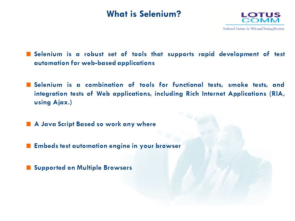 What is Selenium Selenium is a robust set of tools that supports rapid development of test automation for web-based applications.