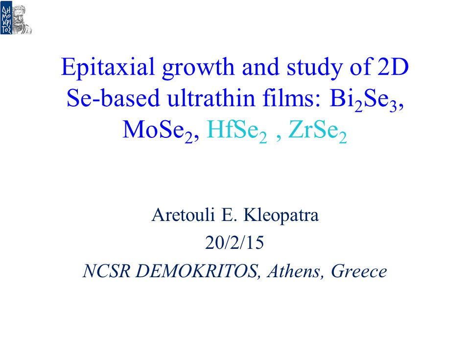 Aretouli E. Kleopatra 20/2/15 NCSR DEMOKRITOS, Athens, Greece