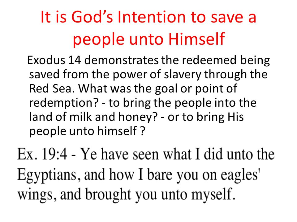 It is God's Intention to save a people unto Himself