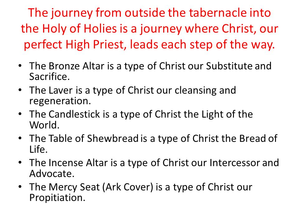 The journey from outside the tabernacle into the Holy of Holies is a journey where Christ, our perfect High Priest, leads each step of the way.