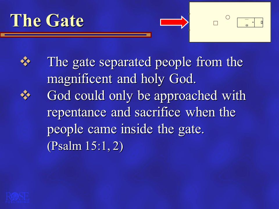 The Gate The gate separated people from the magnificent and holy God.