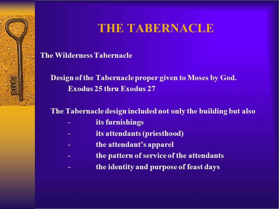 THE TABERNACLE The Wilderness Tabernacle