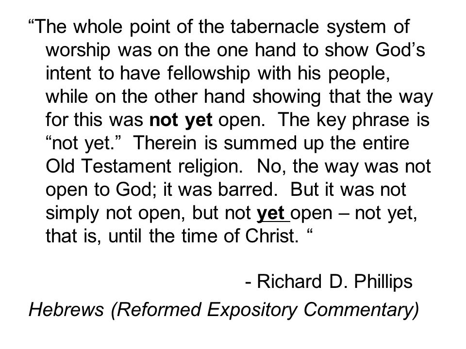 The whole point of the tabernacle system of worship was on the one hand to show God's intent to have fellowship with his people, while on the other hand showing that the way for this was not yet open.