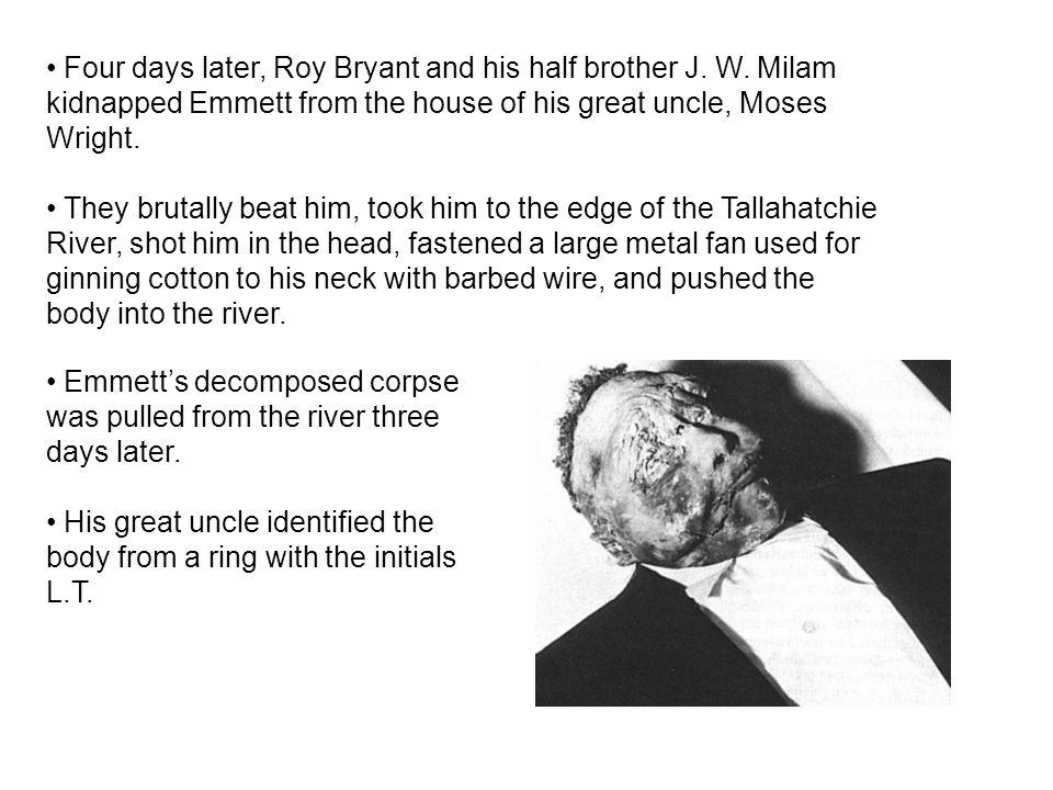 Four days later, Roy Bryant and his half brother J. W