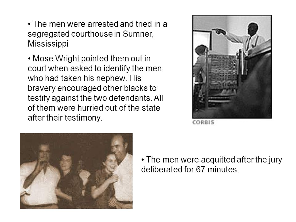 The men were arrested and tried in a segregated courthouse in Sumner, Mississippi