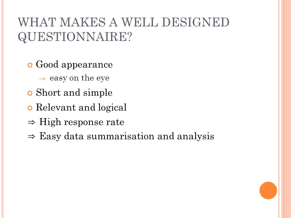 WHAT MAKES A WELL DESIGNED QUESTIONNAIRE