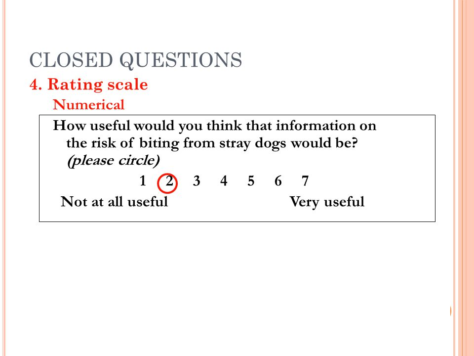 CLOSED QUESTIONS 4. Rating scale Numerical