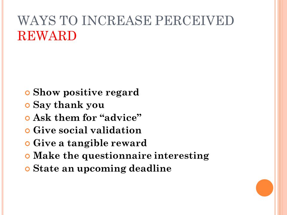 WAYS TO INCREASE PERCEIVED REWARD