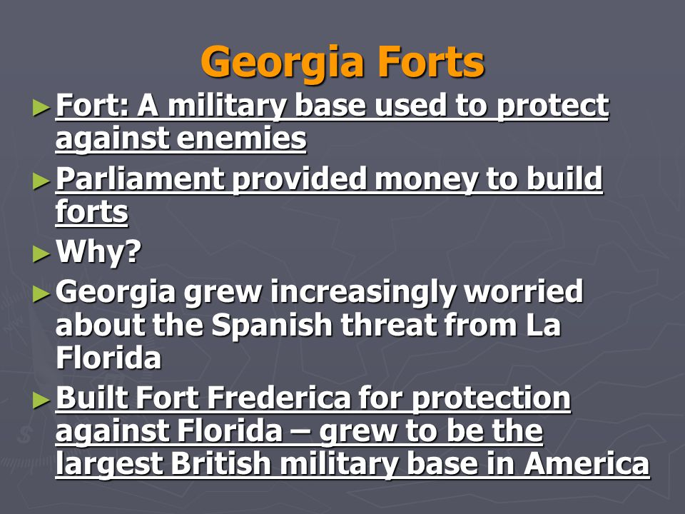 Georgia Forts Fort: A military base used to protect against enemies