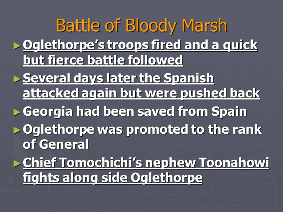 Battle of Bloody Marsh Oglethorpe's troops fired and a quick but fierce battle followed.