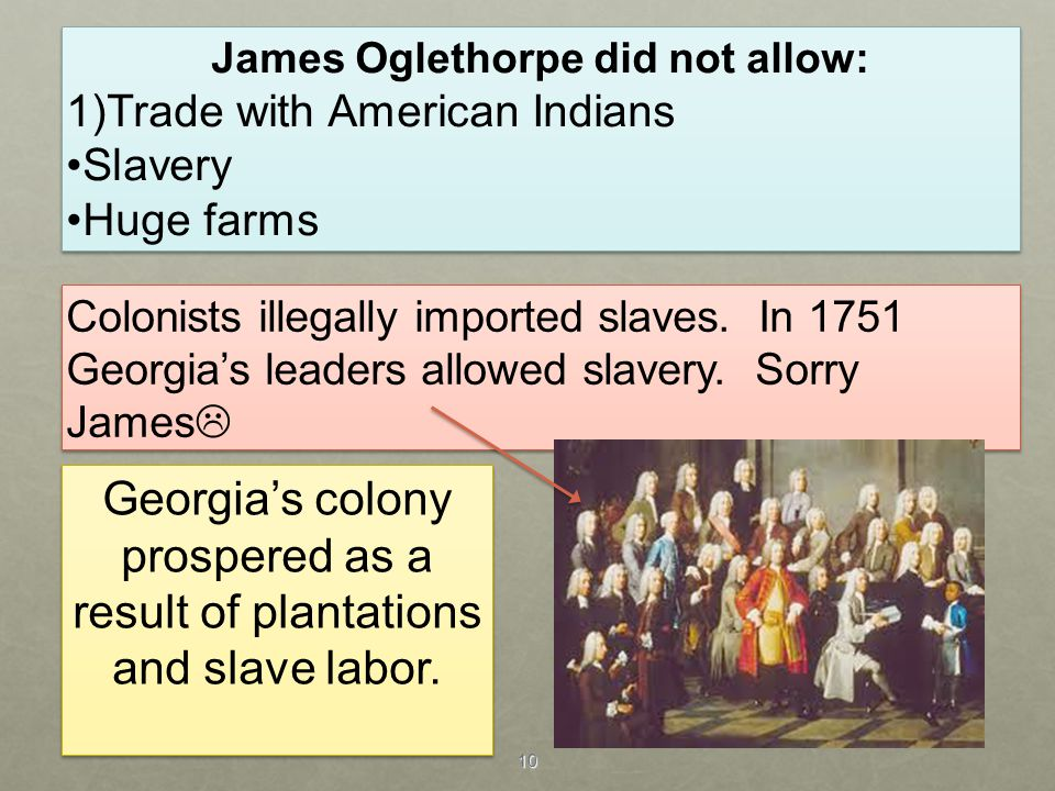 Georgia's colony prospered as a result of plantations and slave labor.