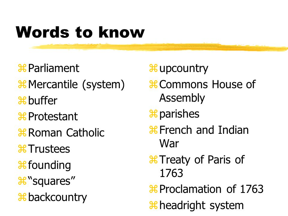 Words to know Parliament Mercantile (system) buffer Protestant
