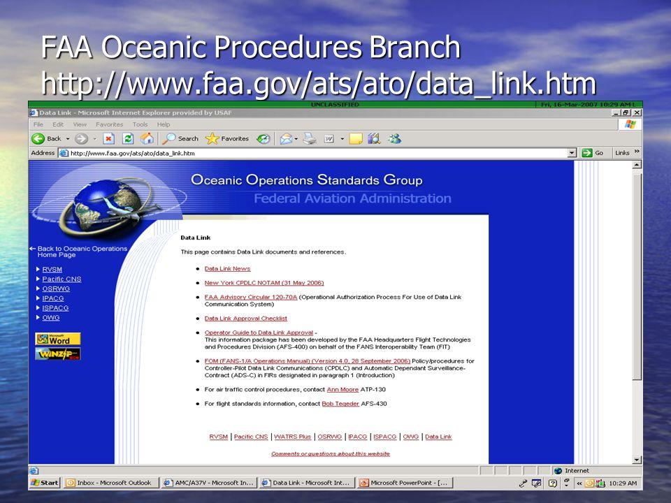 FAA Oceanic Procedures Branch http://www.faa.gov/ats/ato/data_link.htm