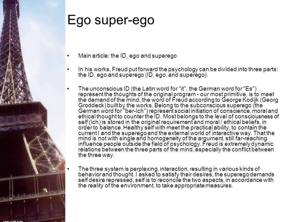 Ego super-ego Main article: the ID, ego and superego
