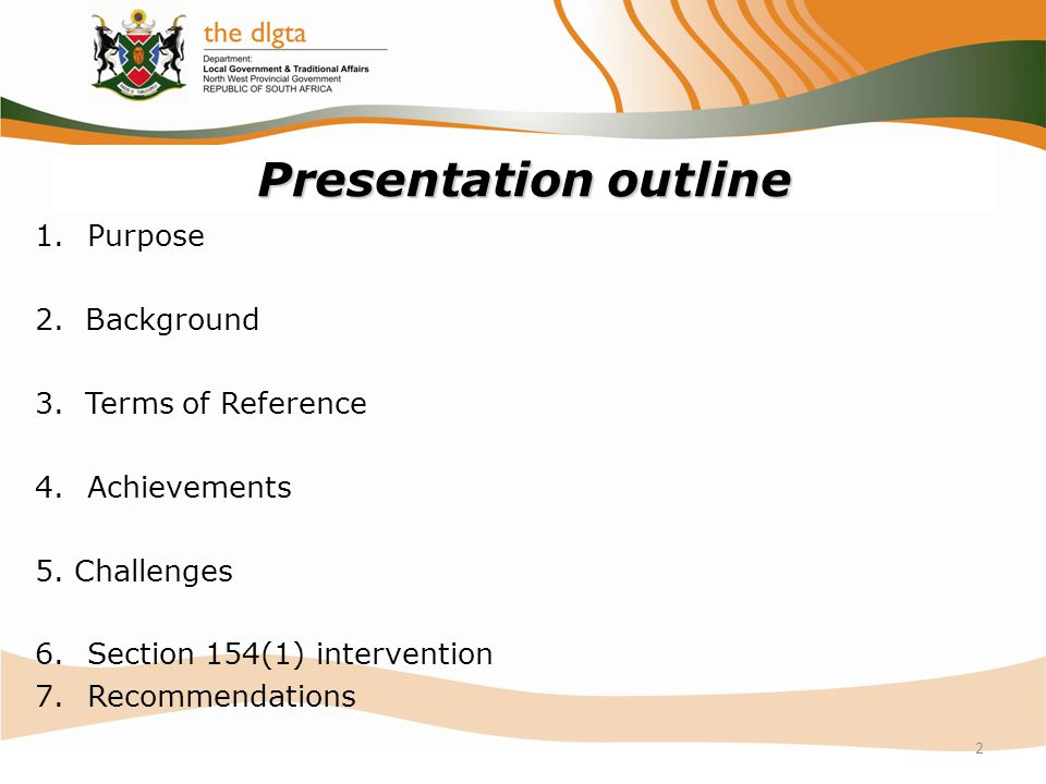 Presentation outline Purpose 2. Background 3. Terms of Reference