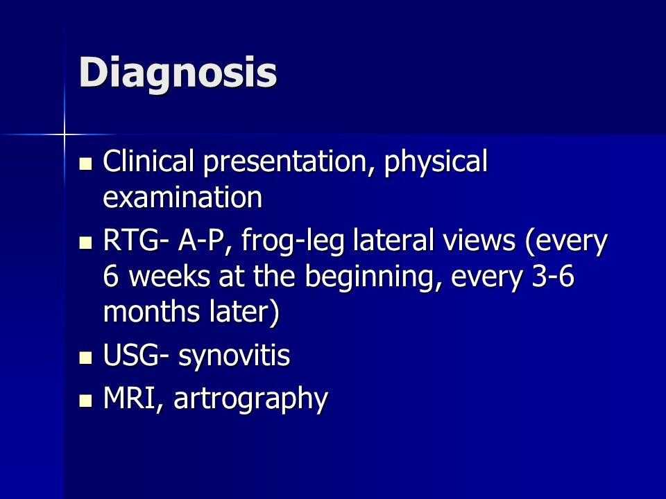 Diagnosis Clinical presentation, physical examination