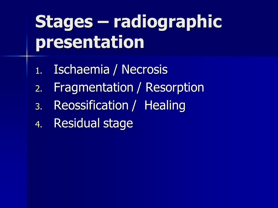 Stages – radiographic presentation