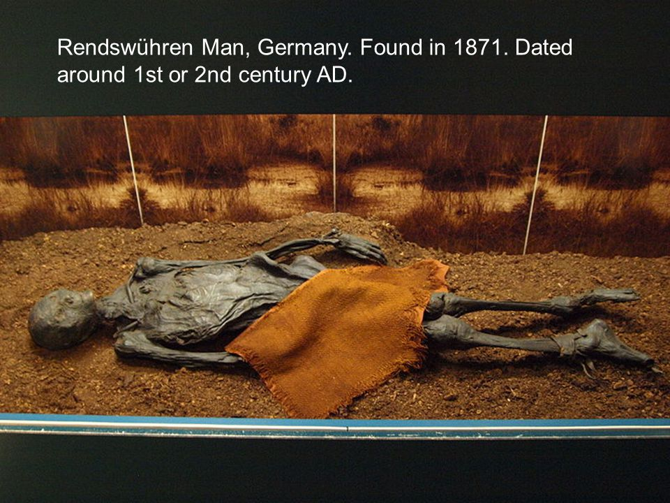 Rendswühren Man, Germany. Found in 1871