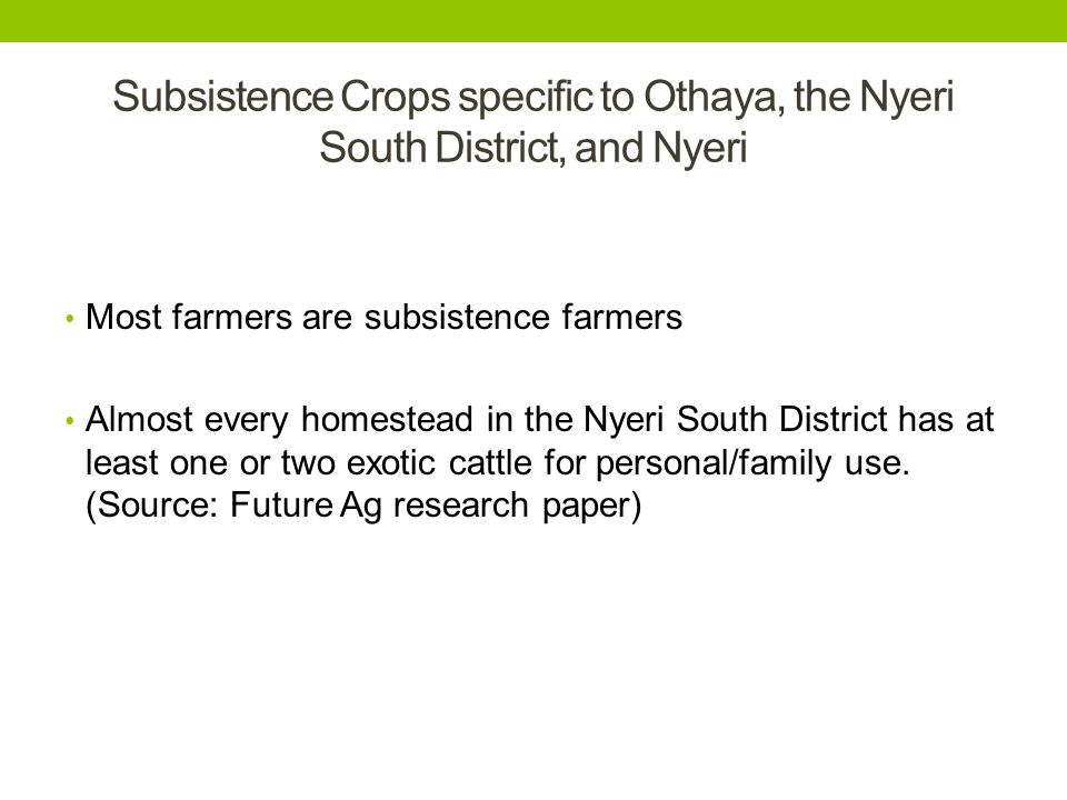 Subsistence Crops specific to Othaya, the Nyeri South District, and Nyeri