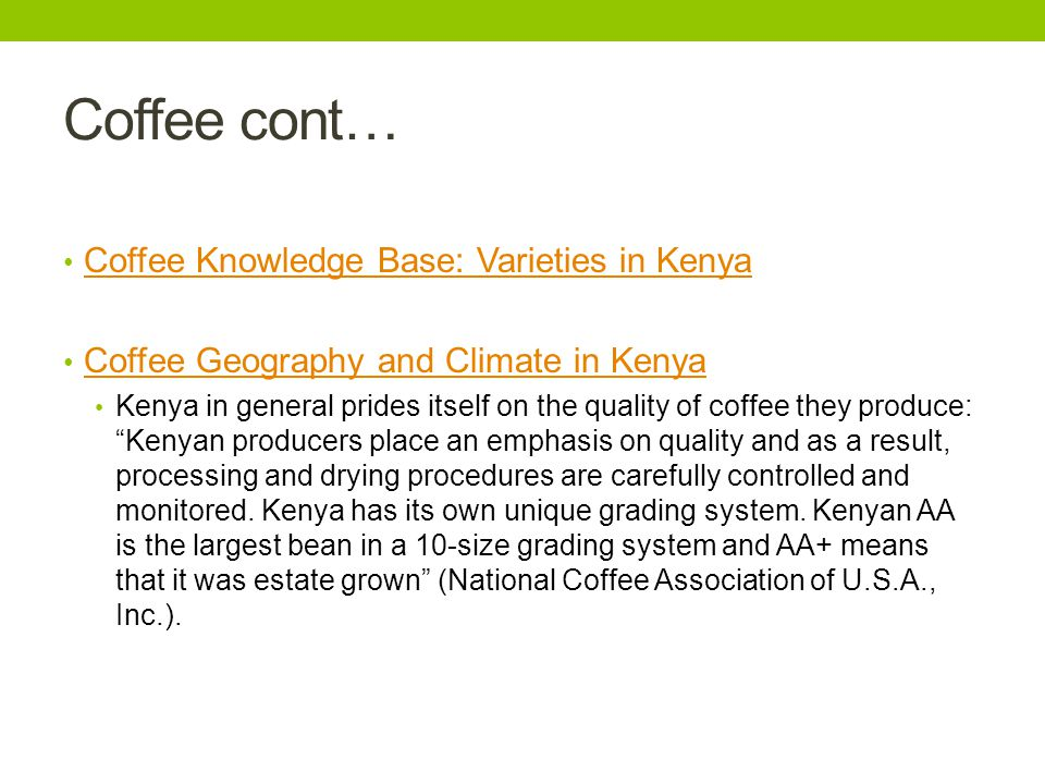 Coffee cont… Coffee Knowledge Base: Varieties in Kenya