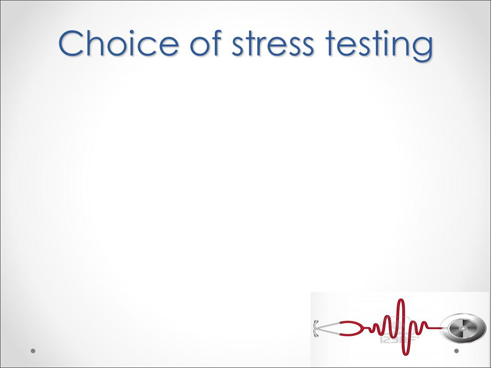 Choice of stress testing