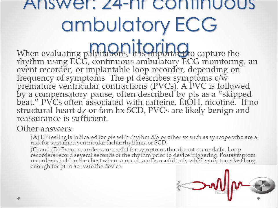 Answer: 24-hr continuous ambulatory ECG monitoring