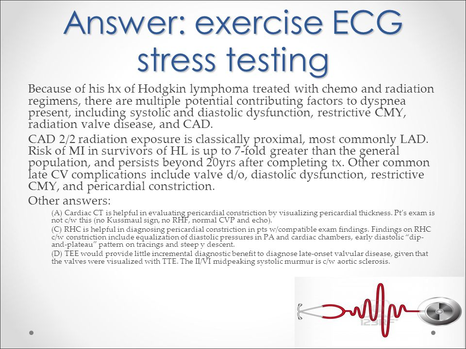 Answer: exercise ECG stress testing