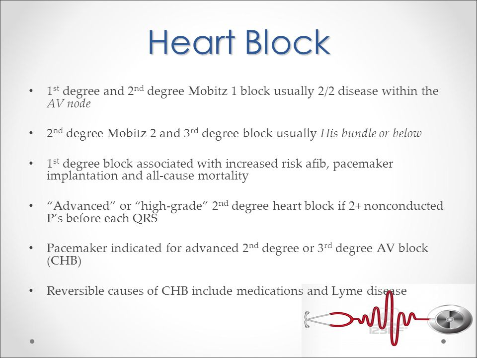 Heart Block 1st degree and 2nd degree Mobitz 1 block usually 2/2 disease within the AV node.