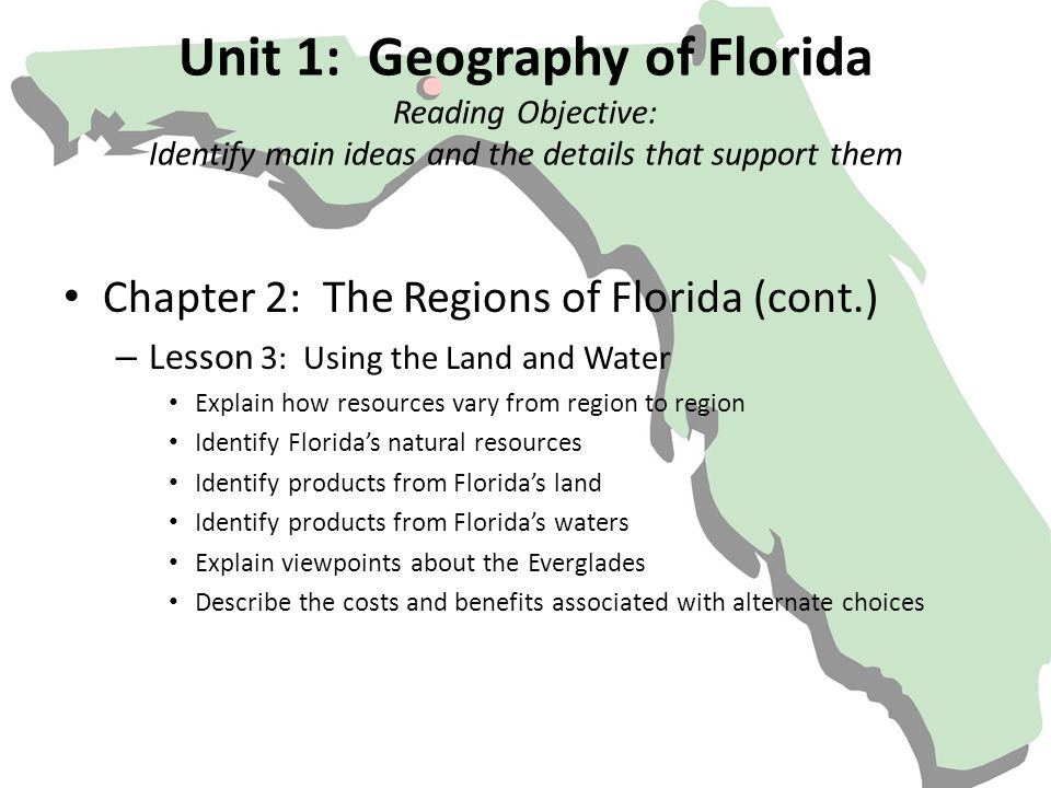 Unit 1: Geography of Florida Reading Objective: Identify main ideas and the details that support them