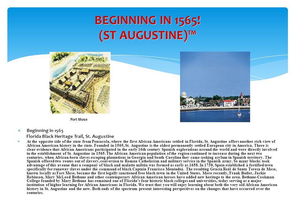 BEGINNING IN 1565! (ST AUGUSTINE)™