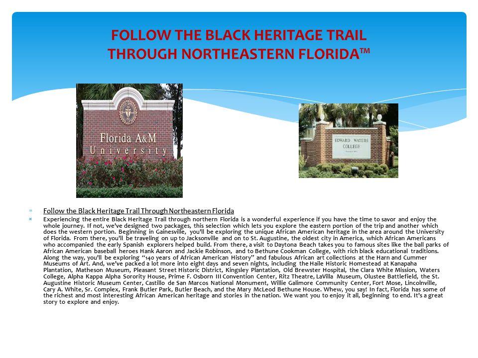FOLLOW THE BLACK HERITAGE TRAIL THROUGH NORTHEASTERN FLORIDA™