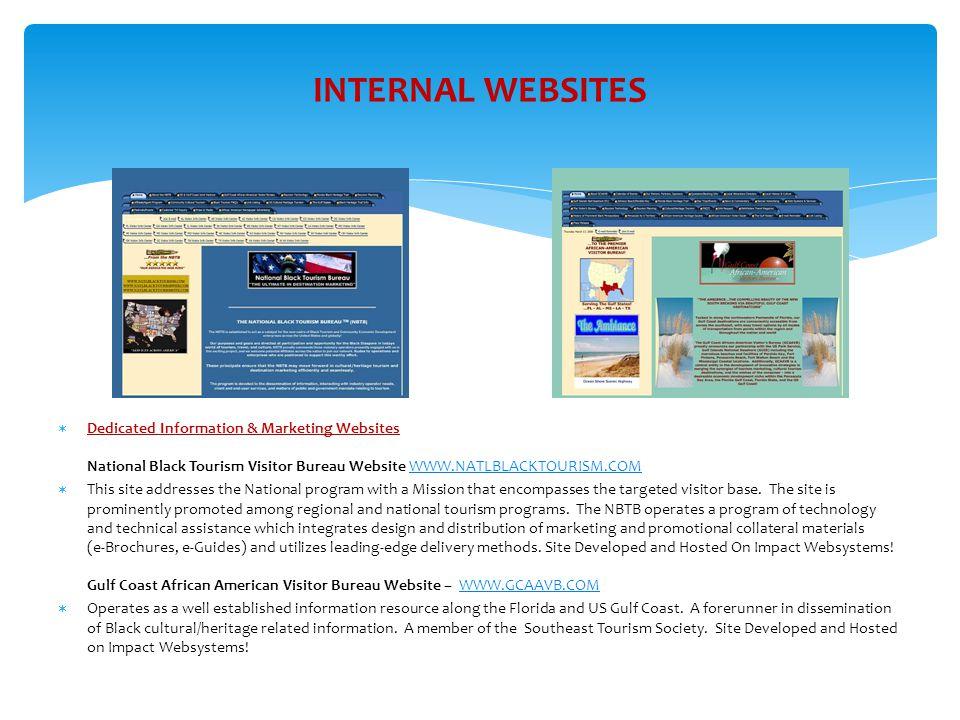INTERNAL WEBSITES Dedicated Information & Marketing Websites National Black Tourism Visitor Bureau Website WWW.NATLBLACKTOURISM.COM.
