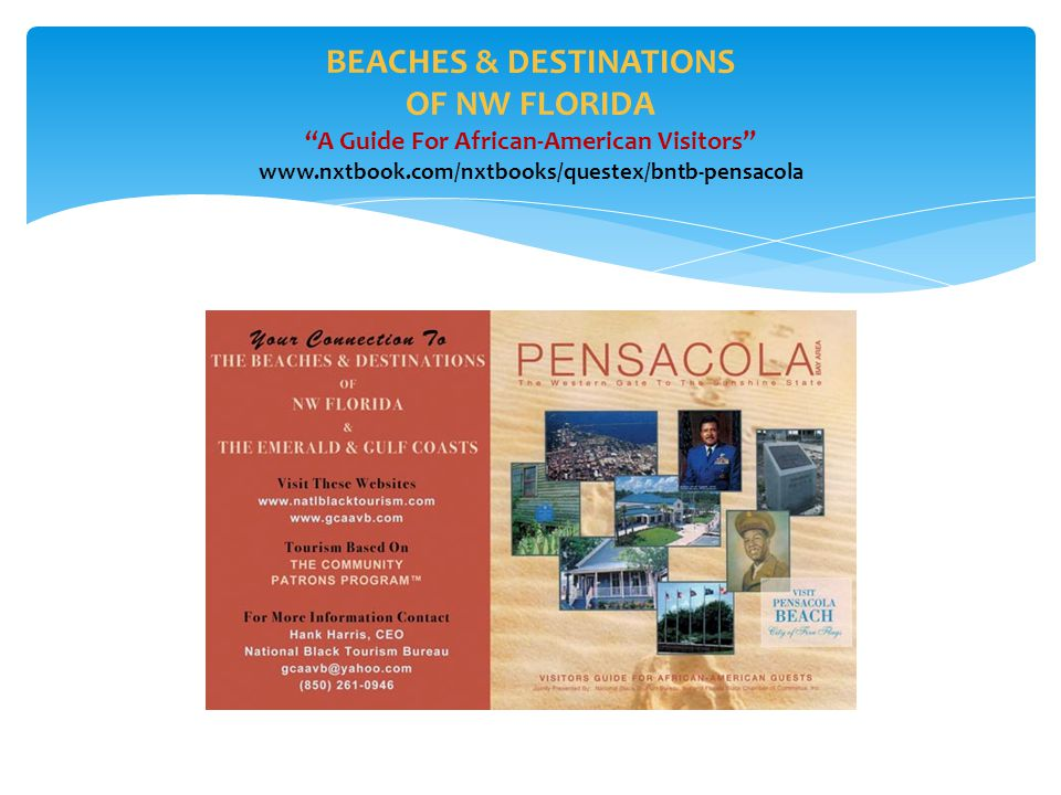 BEACHES & DESTINATIONS OF NW FLORIDA A Guide For African-American Visitors www.nxtbook.com/nxtbooks/questex/bntb-pensacola