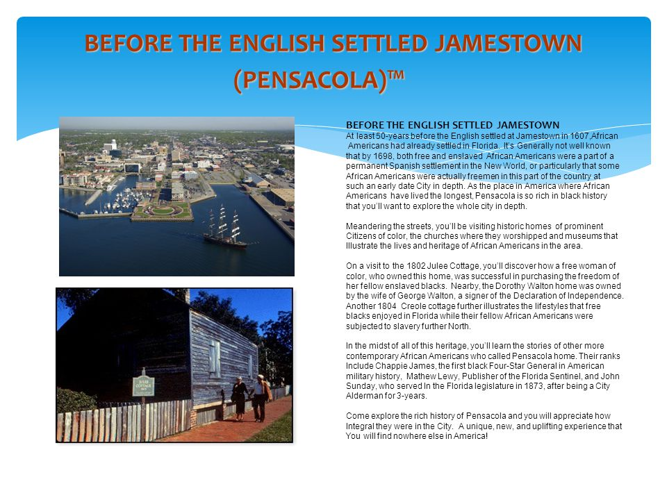 BEFORE THE ENGLISH SETTLED JAMESTOWN (PENSACOLA)™