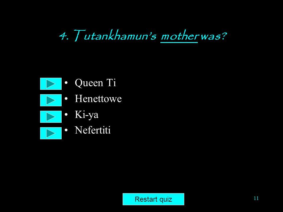4. Tutankhamun's mother was