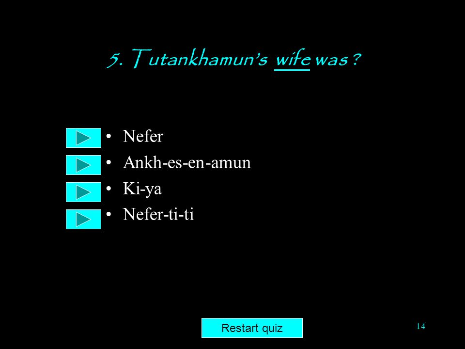 5. Tutankhamun's wife was